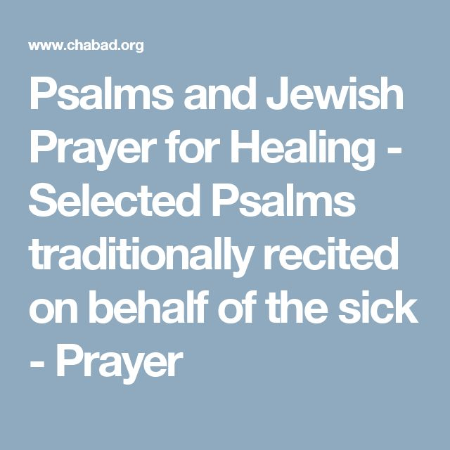 Psalms and Jewish Prayer for Healing - Selected Psalms traditionally recited on behalf of the sick - Prayer