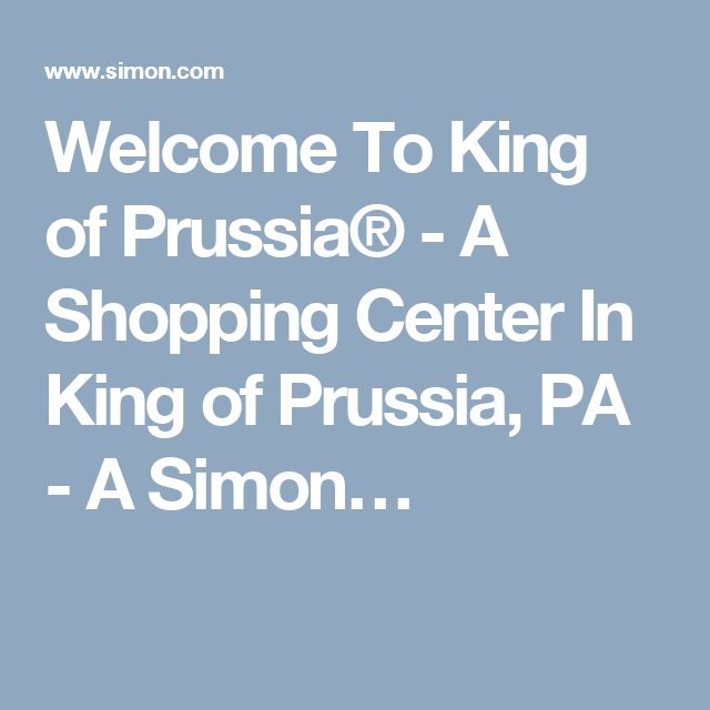 Welcome To King of Prussia® - A Shopping Center In King of Prussia, PA - A Simon…
