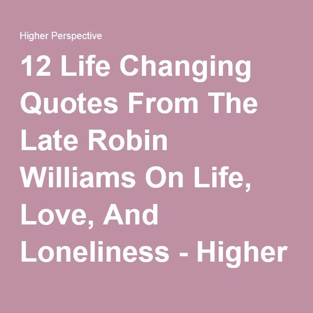 Obscure Robin Williams Quotes: Robin Williams, Life Changing Quotes And Robins On Pinterest