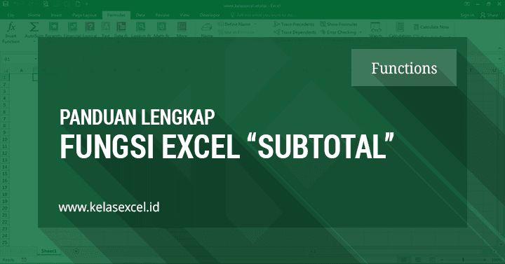 Fungsi Subtotal Excel Contoh Dan Cara Menggunakan Rumus Subtotal Di Excel Microsoft Excel Microsoft