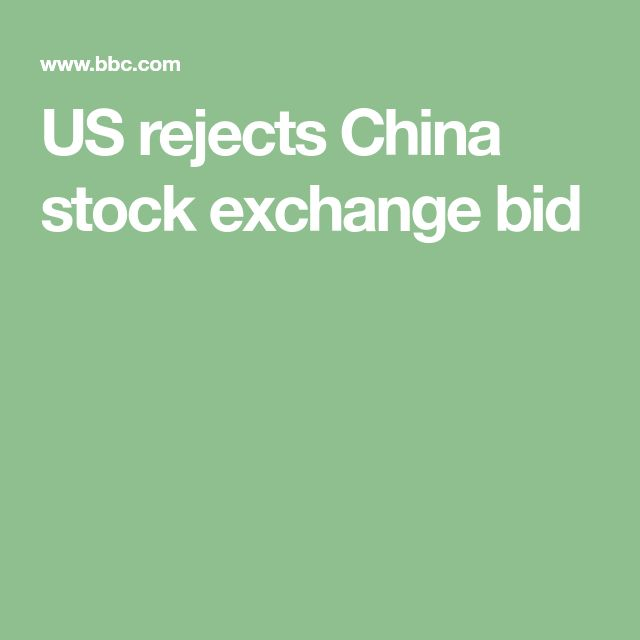US rejects China stock exchange bid