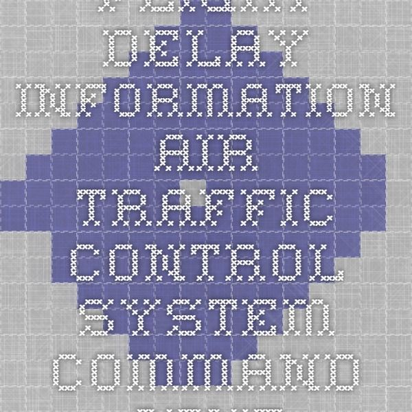 Flight Delay Information - Air Traffic Control System Command Center