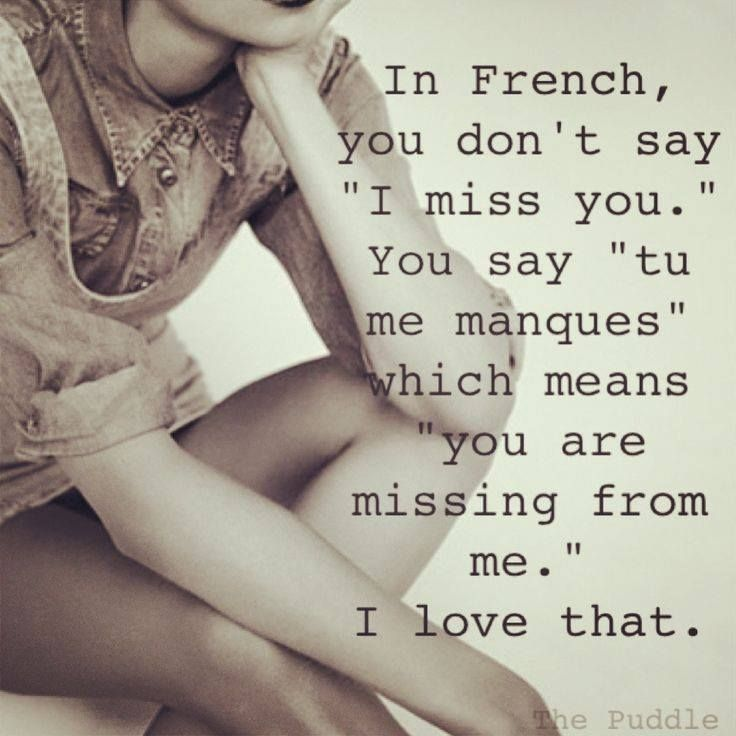 """In French you don't say """"I miss you."""""""