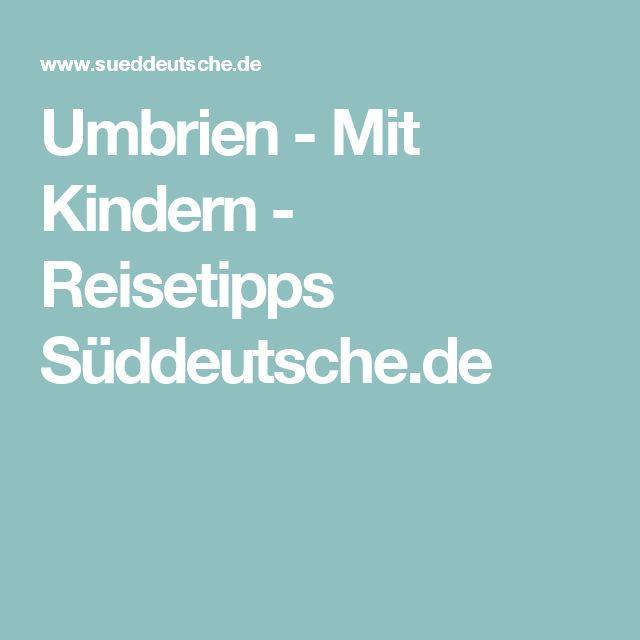 Umbrien - Mit Kindern - Reisetipps Süddeutsche.de