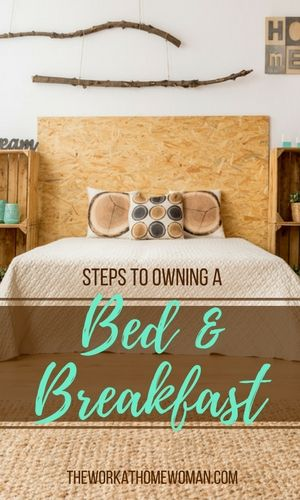 Ever thought about owning a bed and breakfast business? The industry is worth $3.4 billion. Here's how to cash in, if you want to start your own B&B business.