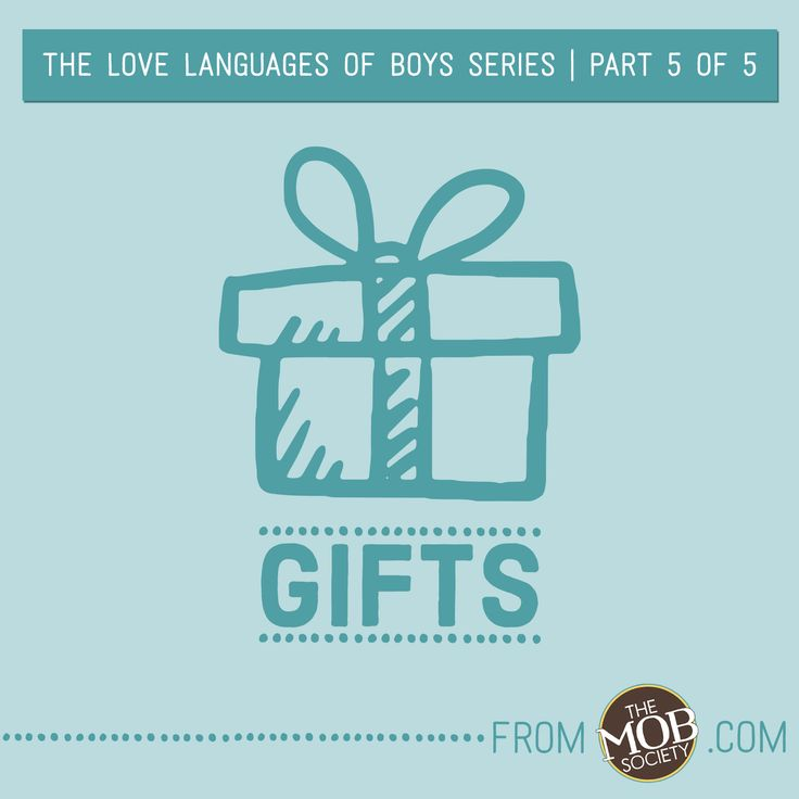 The Five Love Languages of Boys: Gifts — The MOB Society. SO many great ideas for blessing our boys who love gifts!