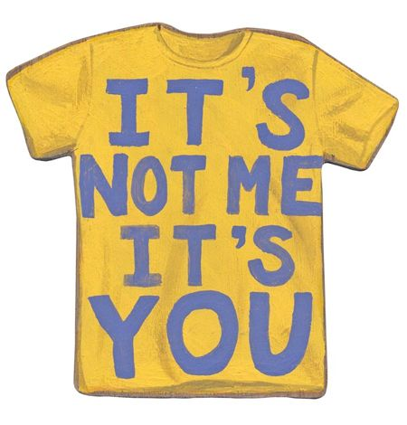 """it's not me it's you!"" - sandra eterovic"