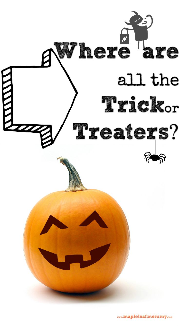It's trick or treat time again, but we are getting less and less kids at our house. Who doesn't want free candy?