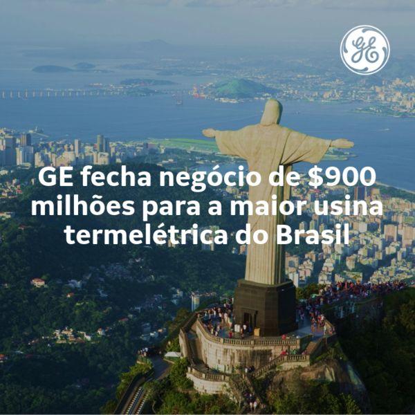 GE fecha negocio de $900 milhoes para a maior usina termeletrica do Brasil