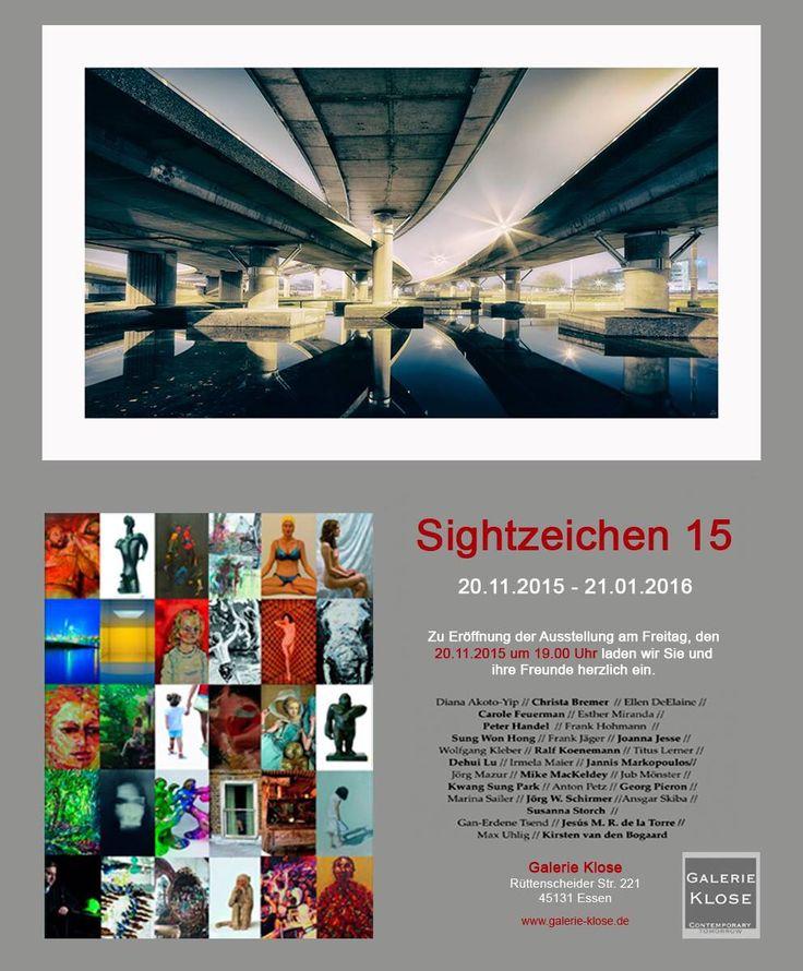 """Ausstellung in der Galerie Klose """"Sightzeichen 15"""" Vernissage:  Freitag den, 20. November um 19.00 Uhr  vom 20. November 2015 bis 21. Januar 2016 Galerie Klose,  Rüttenscheider Strasse 221, 45131 Essen  www.galerie-klose.de"""