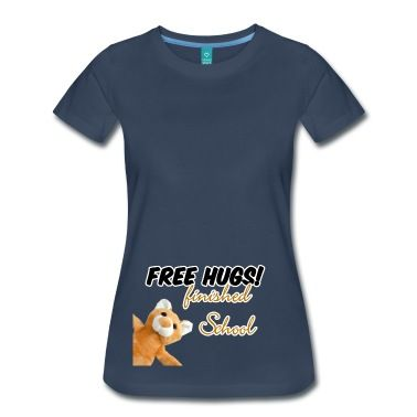 Free Hugs - finished School. Englischsprachige Shirts und Geschenke für Abiturenten und andere Schulabgänger.