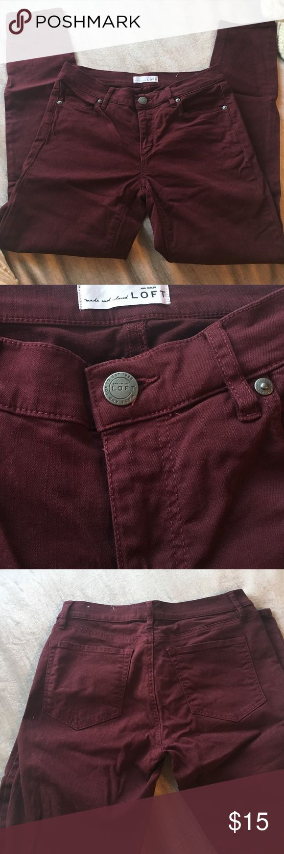 Loft modern skinny jeans Worn and washed once. They are a pretty burgundy color but they don't have a lot of stretch and don't fit me good! It was uncomfortable when I wore them. Please look at my other listings to see if you would like to make a bundle! LOFT Jeans Skinny