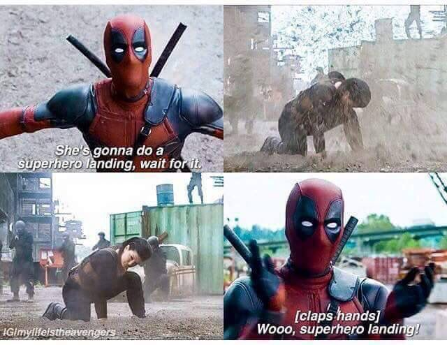 Since I watched the Deadpool movie, every time I see a superhero doing superhero landing, I always do this XD