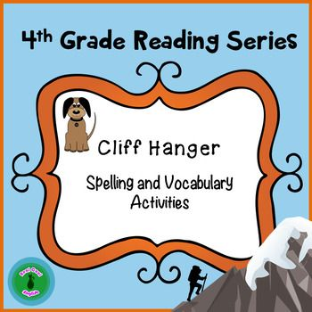 "Spelling and Vocabulary activities from Fourth Grade Reading Street story, ""Cliff Hanger"" These activities give several opportunities to practice the words in a variety of ways. As they go through the activities for this series, students make connections with other language concepts such as alphabetization, synonyms, antonyms, syllables, homophones, analogies, rhymes, word meaning, etc."