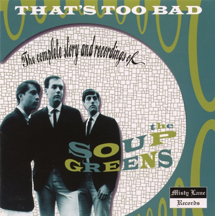 """THE SOUP GREENS  """"That's too Bad""""  Complete Recordings  CD"""