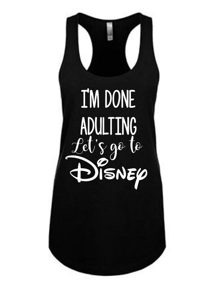 Disney Shirts - I'm done Adulting - Disney shirts for women - Disney family shirts