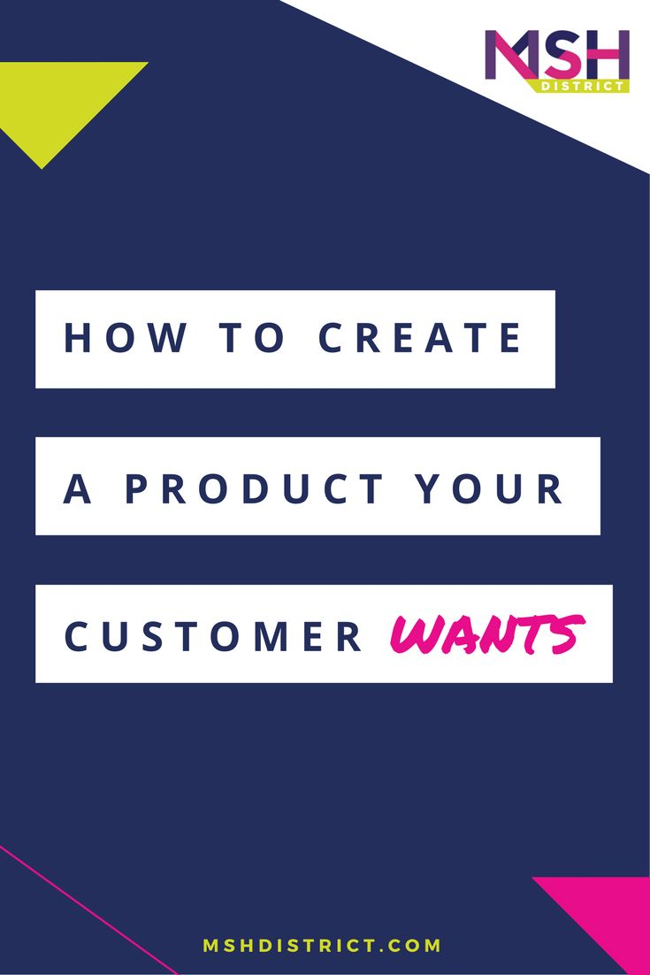 How to Create a Product Your Customer Wants — MSH District | Fashion Startup Fund. Wonder what your customers would think and if they are really willing to open their wallets and put money down? Find out how to figure it out before you go any further - you can save yourself from failure.