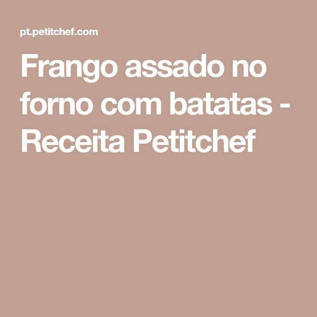 Frango assado no forno com batatas - Receita Petitchef