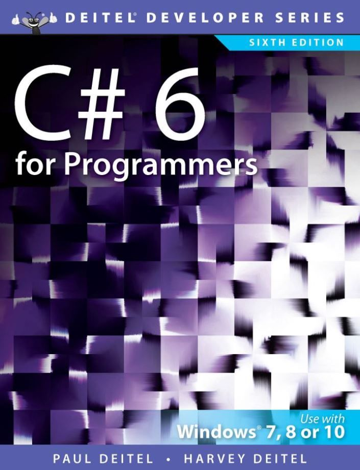 C# 6 for Programmers 6th Edition by Paul Deitel ISBN-13