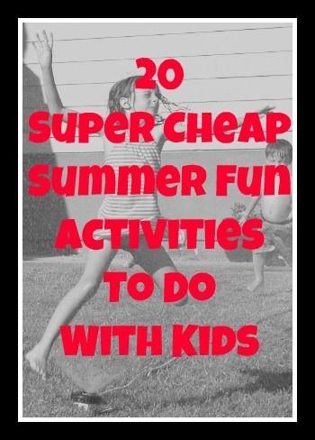 super cheap summer fun activities to do with kids.. great ideas!