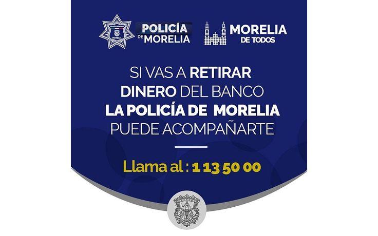 Los interesados en el servicio de acompañamiento para realizar transacciones bancarias pueden solicitar el apoyo de los policías municipales al teléfono 113 50 00 – Morelia, Michoacán, 28 de diciembre ...