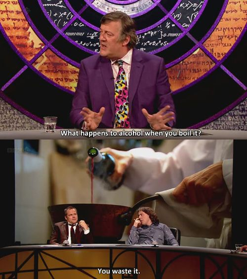 "QI: ""What happens to alcohol when you boil it"" :: so glad I found this show :)"