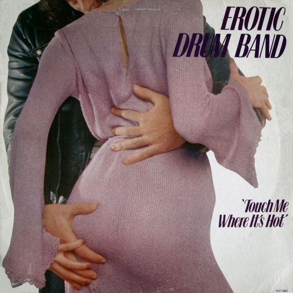 Images for Erotic Drum Band - Touch Me Where It's Hot