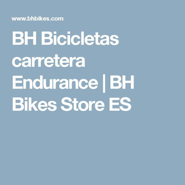 BH Bicicletas carretera Endurance | BH Bikes Store ES