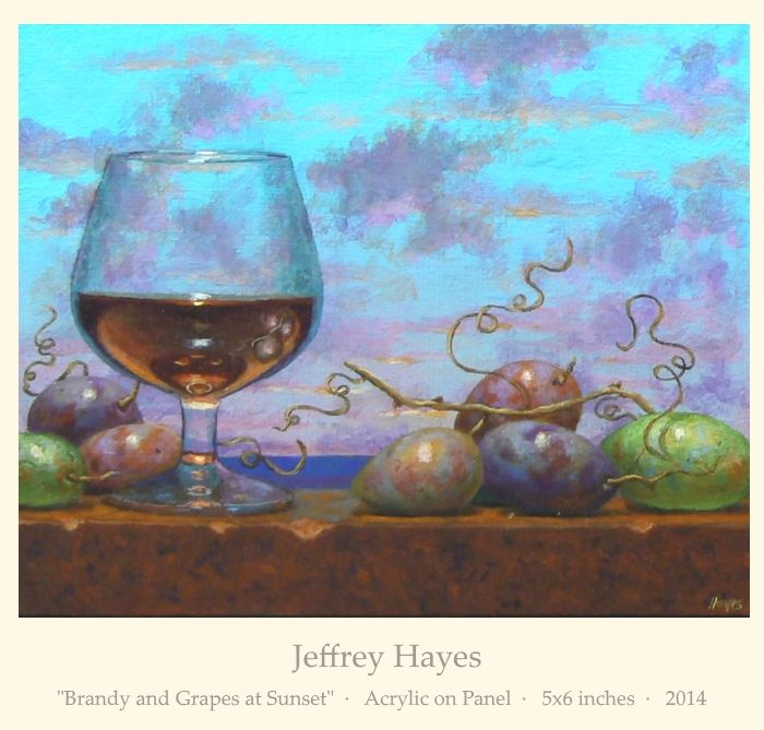 """Jeffrey Hayes: """"Brandy and Grapes at Sunset""""  ·   Acrylic on Panel  ·   5x6 inches  ·   2014"""