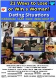 21 Ways to Lose or Win a Woman: Dating Situations