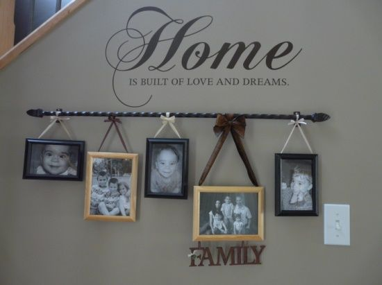 CUTE!!! Curtain Rod and some ribbon to hang the pics!!…Love the quote too!