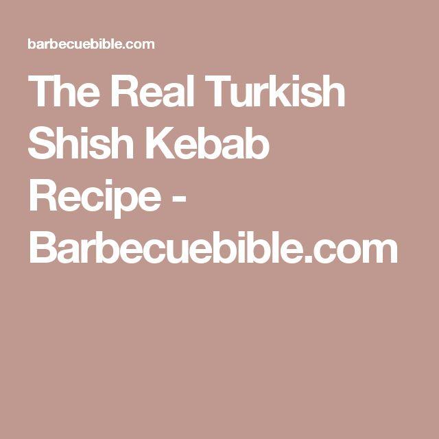 The Real Turkish Shish Kebab Recipe - Barbecuebible.com
