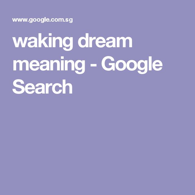 waking dream meaning - Google Search