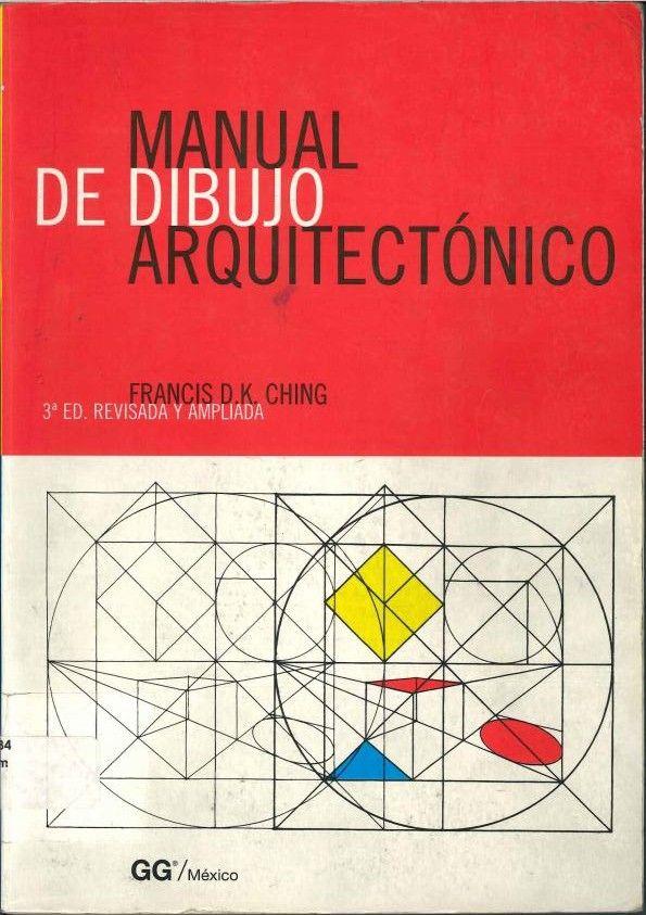 Ching, Frank. Manual de dibujo arquitectónico. 3° ed. Madrid: GG/México, 1999.   ISBN: 968-887-364-0