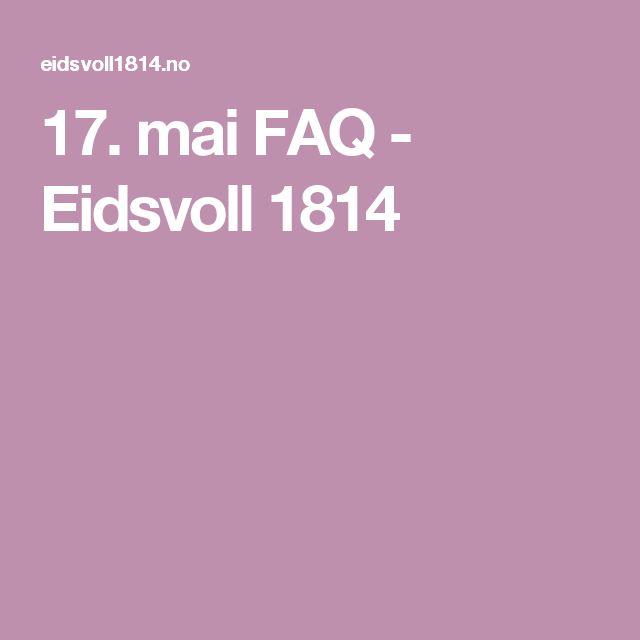 17. mai FAQ - Eidsvoll 1814