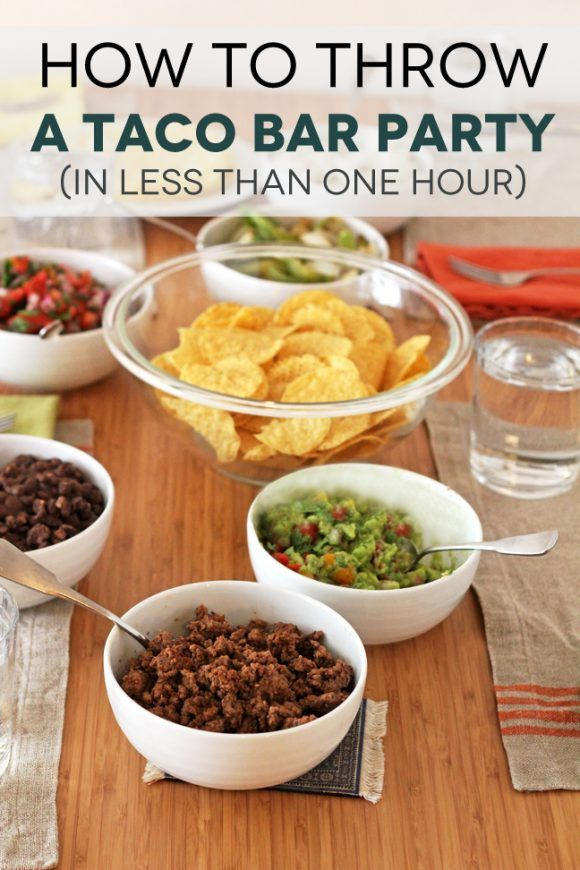 How to throw a taco bar party - in less than one hour! With menu suggestions, recipes, and a shopping list!