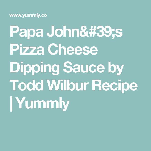 Papa John's Pizza Cheese Dipping Sauce by Todd Wilbur Recipe | Yummly