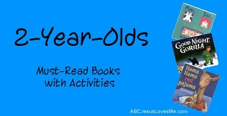 Must-read book list for 2-year-old children.  Activities for each book.  ABCJesusLovesMe.com: Age 2 5, Book Lists, Complete Curriculum, Reading Book, Book Ideas, Stay At Home Mom, 2 Years Old, Bible Teaching, Preschool Curriculum