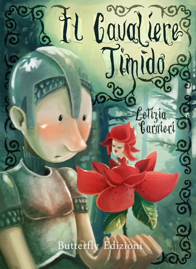 Il cavaliere timido di Letizia Carnieri Perchè non bisogna smettere mai di essere un po' bambini e di godersi le favole! :)