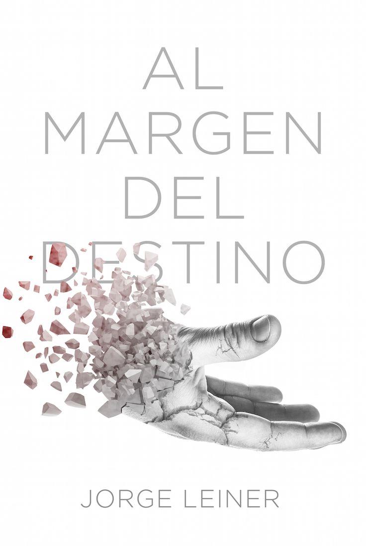 Al Margen del destino by Jorge Leiner. Book cover design by Dalitopia.