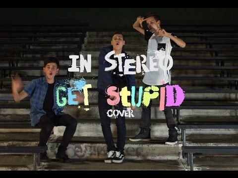 "One of my favorite covers by them❤ ""Get Stupid"" // In Stereo (Aston Merrygold Cover) - YouTube"