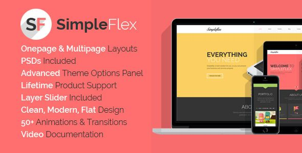 SimpleFlex - Flat One Page WordPress Theme   http://themeforest.net/item/simpleflex-flat-one-page-wordpress-theme/7247149?ref=damiamio       Simpleflex is a premium, creative,  ultra-responsive, and retina-ready WordPress theme, that offers you one page and multi-page layouts with the latest and most powerful features. Its uniquely flat design, beautiful parallax effect and dynamically smooth animations provide you a simple and modern look on all devices. Built on the ThemeLuxe framework…