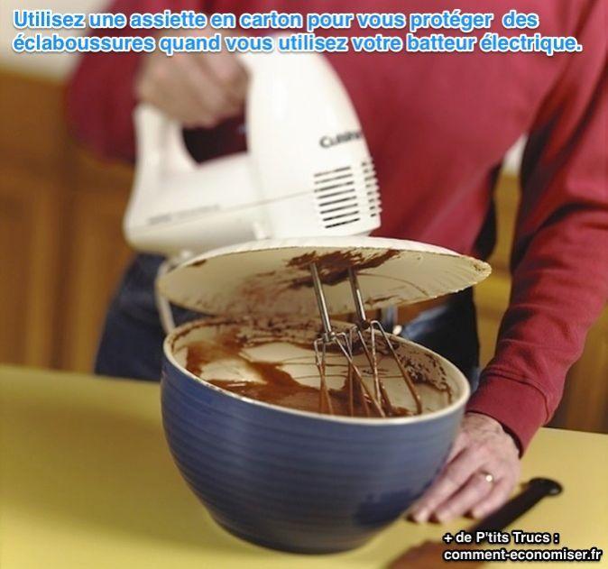 Utilisez une assiette en carton pour vous protéger  des éclaboussures quand vous utilisez votre batteur électrique.