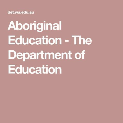 Aboriginal Education - The Department of Education