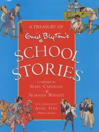 A Treasury of Enid Blyton's School Stories: Enid Blyton, Mary Cadogan