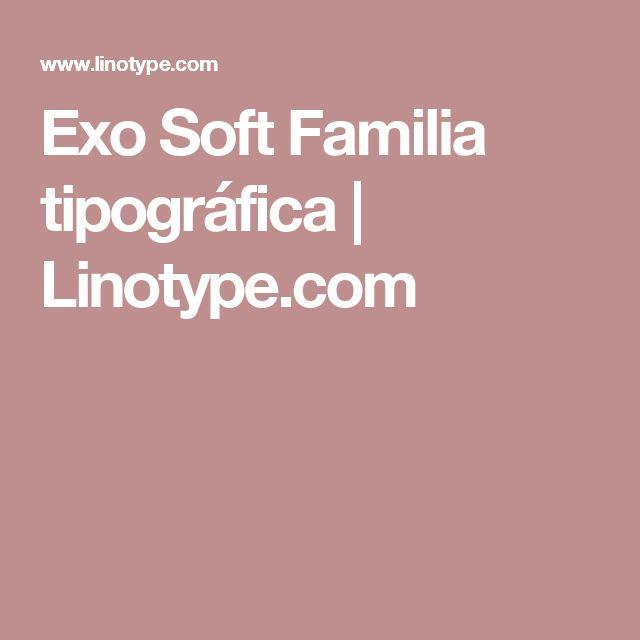 Exo Soft Familia tipográfica | Linotype.com