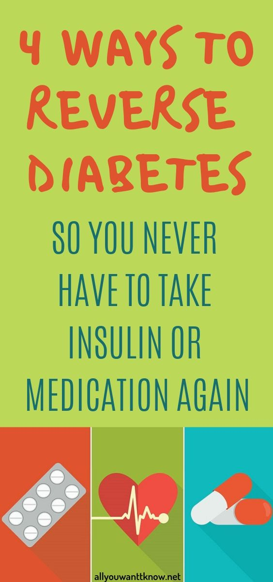 4 Ways To Reverse Diabetes So You Never Have To Take Insulin Or Medication Again Reverse Diabetes Diabetes Medical