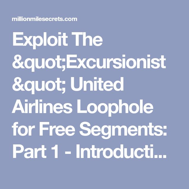 "Exploit The ""Excursionist"" United Airlines Loophole for Free Segments: Part 1 - Introduction 