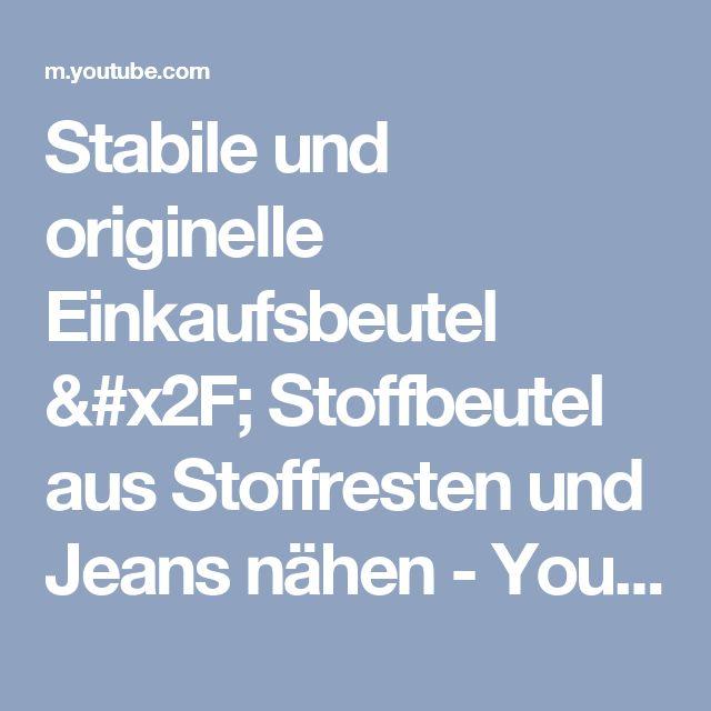 Stabile und originelle Einkaufsbeutel / Stoffbeutel aus Stoffresten und Jeans nähen - YouTube