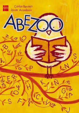 """Abezoo: Carlos Reviejo, ilustrado por Javier Amburu. """"Comienza el zoo ¡Atención, niños y niñas, abuelitos y abuelitas, este zoo abre sus puertas y comienzan las visitas! Os iremos enseñando desde la A hasta la Z, diversos animales que empiezan por esas letras. Veréis al zorro ladino, al despistado lirón, a doña Urraca ladrona, y al pequeñajo ratón. Uno a uno irán pasando, sin cristales y sin reja, animales de la granja y animales de la selva. Atención, niños y niñas ¡Atención, que ya…"""